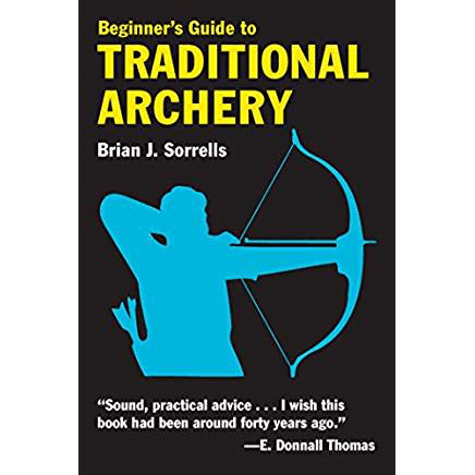 cover of Beginners Guide to Traditional Archery by Brian Sorrells