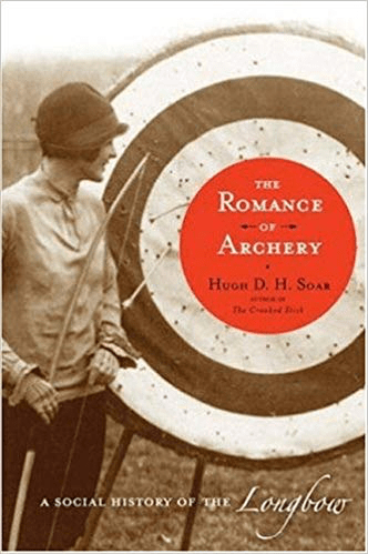 cover of The Romance of Archery: A Social History of the Longbow