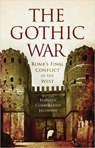 cover of The Gothic War - Rome's Final Conflict in the West by Torsten Cumberland Jacobsen