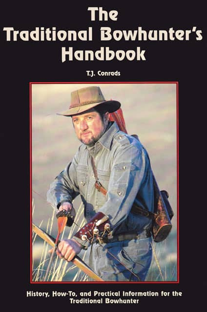 Cover of The Traditional Bowhunters Handbook by TJ Conrads